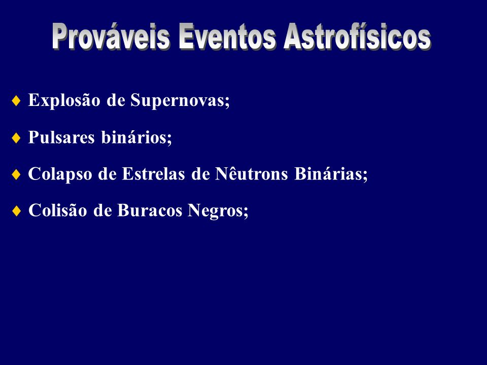 Prováveis Eventos Astrofísicos