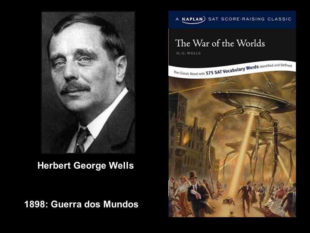 Herbert George Wells 1898: Guerra dos Mundos