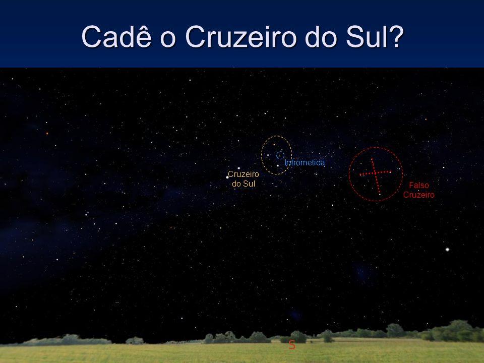 Cadê o Cruzeiro do Sul Intrometida Cruzeiro do Sul Falso Cruzeiro