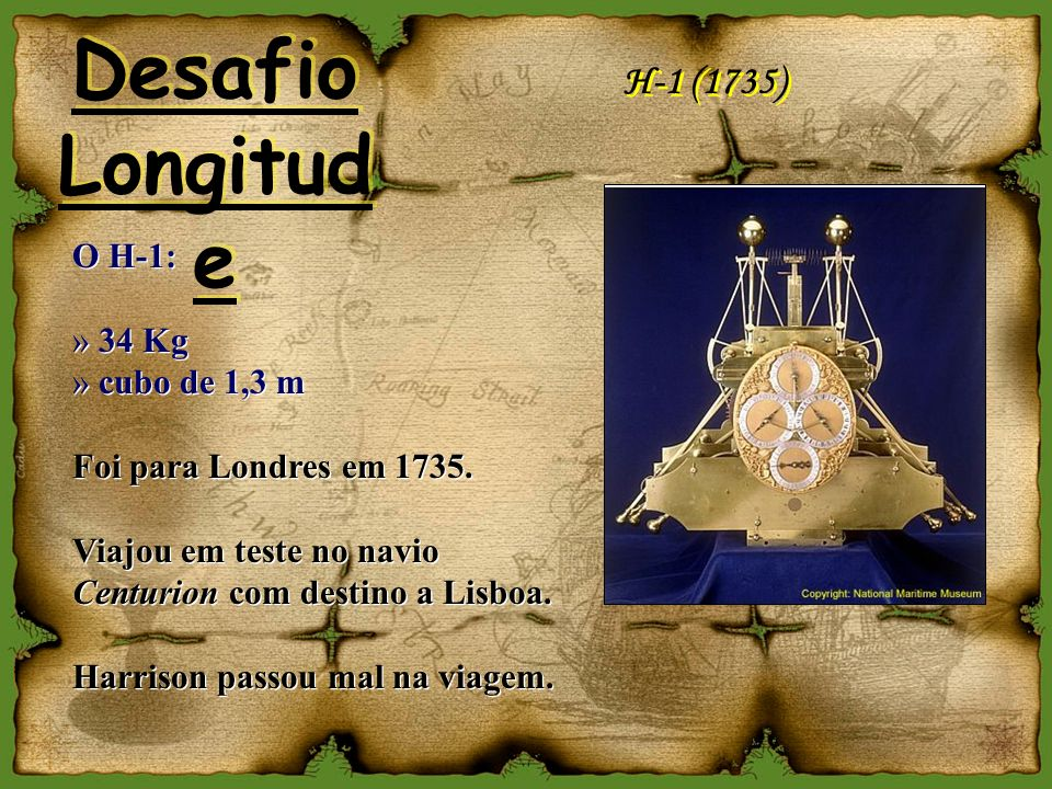 Desafio Longitude H-1 (1735) O H-1: 34 Kg cubo de 1,3 m