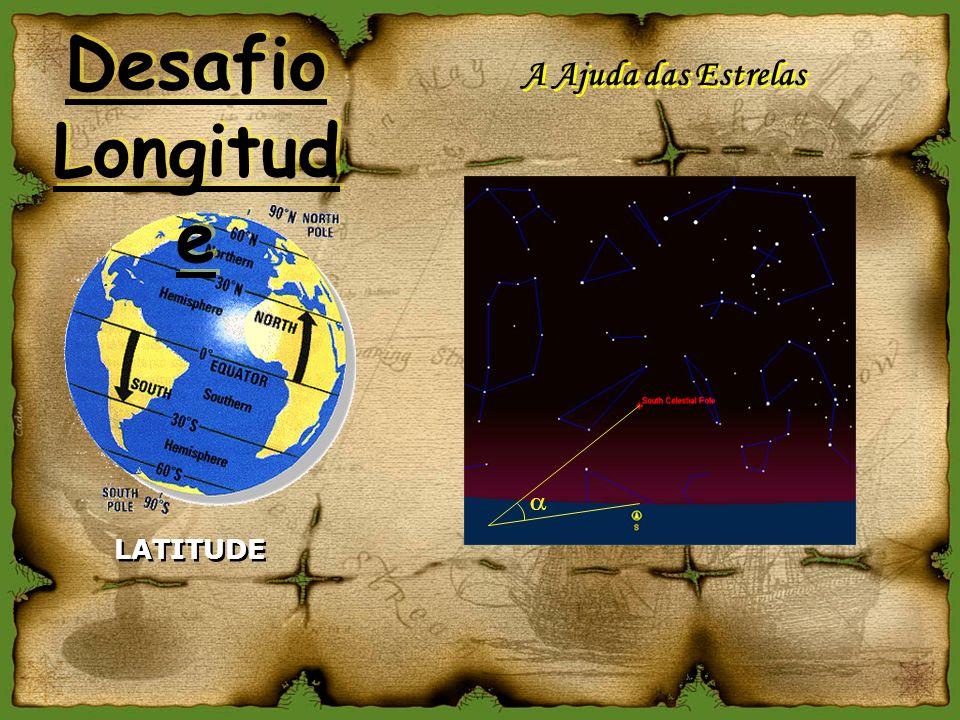 Desafio Longitude A Ajuda das Estrelas a LATITUDE