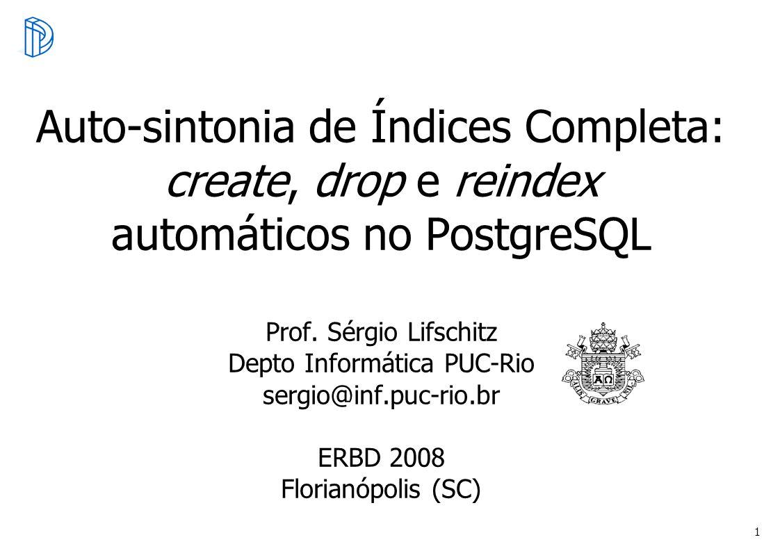 Auto-sintonia de Índices Completa: create, drop e reindex automáticos no PostgreSQL Prof.
