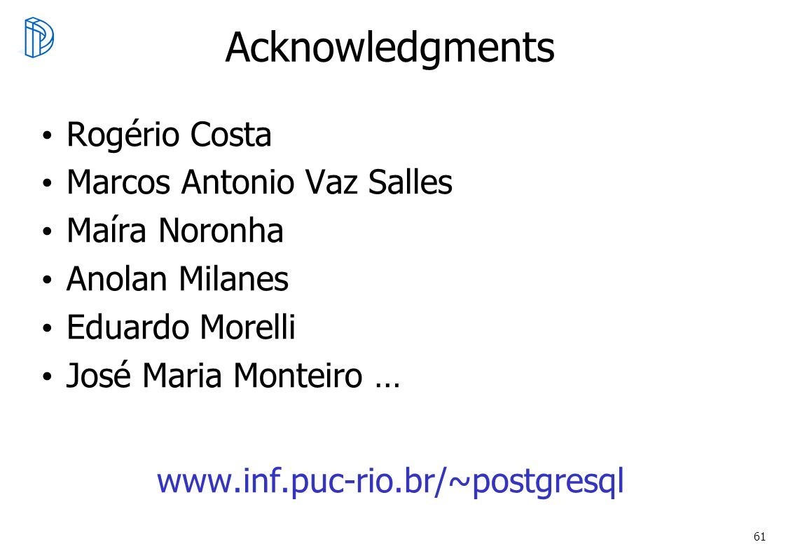 Acknowledgments Rogério Costa Marcos Antonio Vaz Salles Maíra Noronha