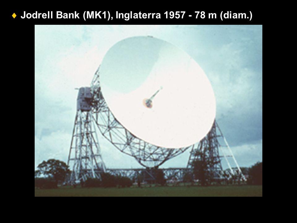  Jodrell Bank (MK1), Inglaterra 1957 - 78 m (diam.)