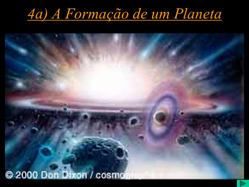 4a) A Formação de um Planeta
