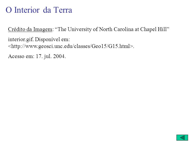 O Interior da Terra Crédito da Imagem: The University of North Carolina at Chapel Hill