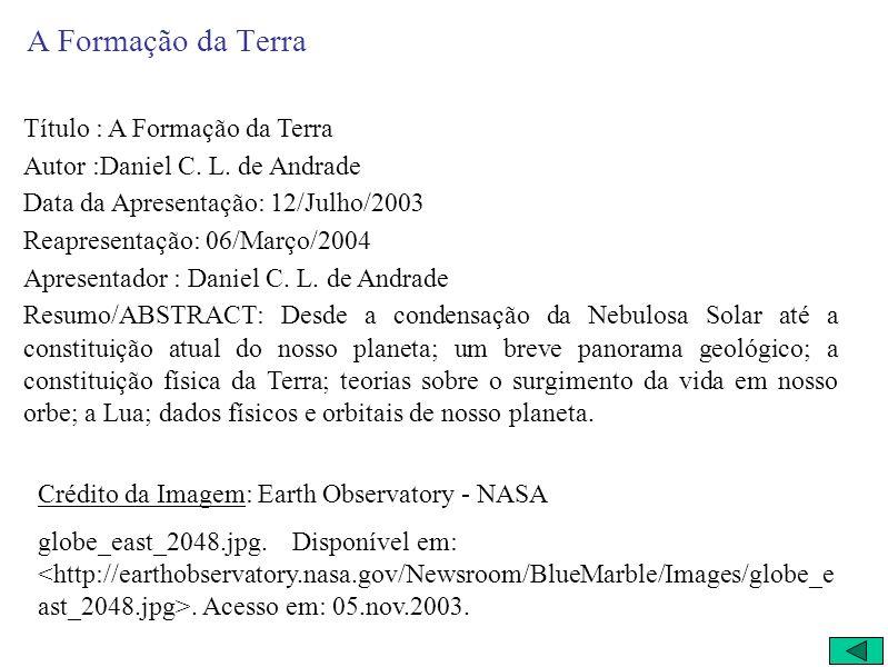 A Formação da Terra Título : A Formação da Terra