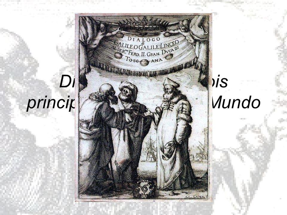 Galileu Galilei & Diálogo sobre os dois principais Sistemas do Mundo