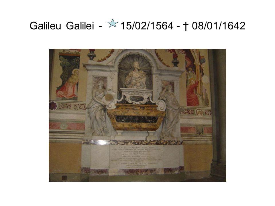 Galileu Galilei - 15/02/1564 - † 08/01/1642