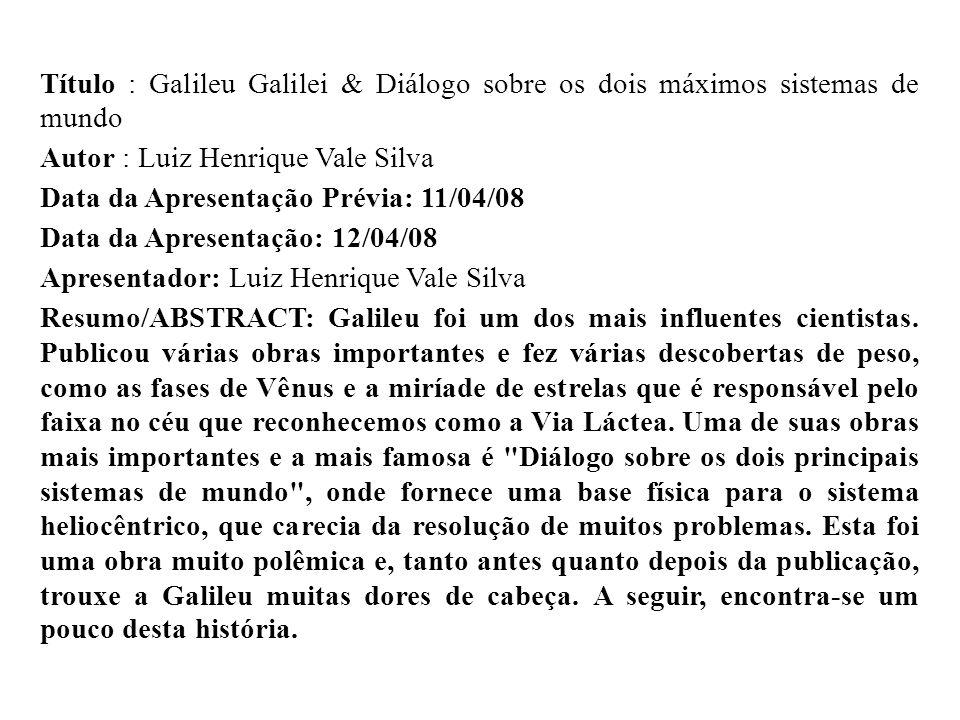 Título : Galileu Galilei & Diálogo sobre os dois máximos sistemas de mundo
