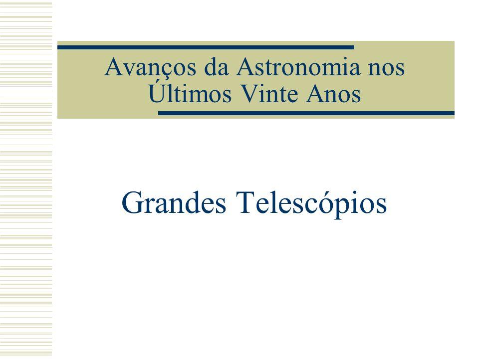 Avanços da Astronomia nos Últimos Vinte Anos