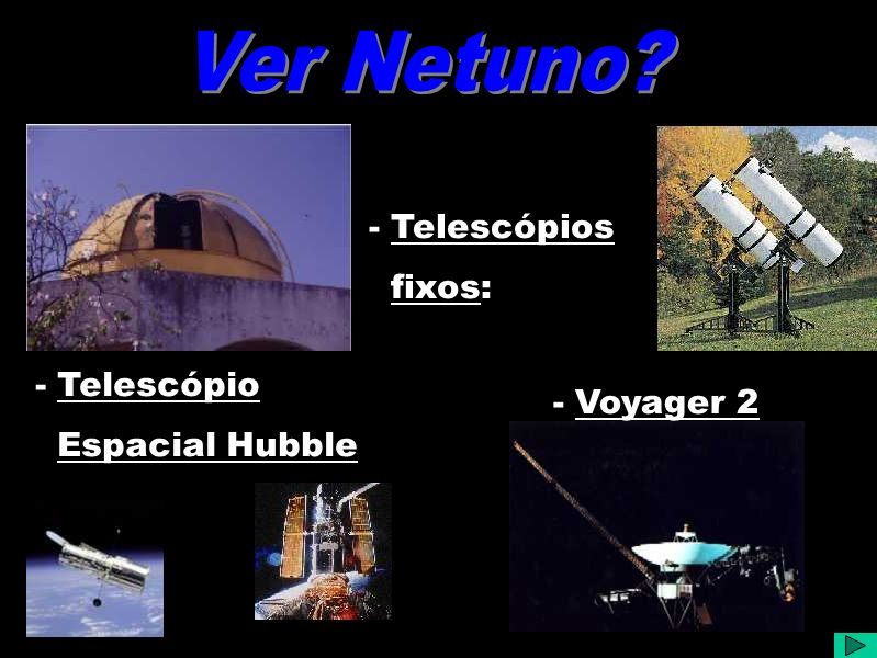 Ver Netuno - Telescópios fixos: - Telescópio Espacial Hubble