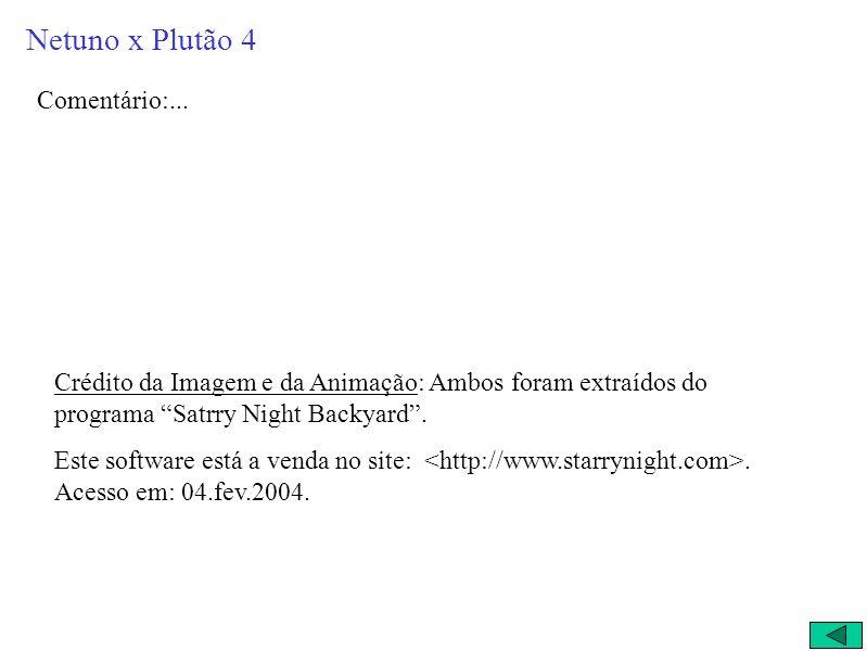 Netuno x Plutão 4 Comentário:...