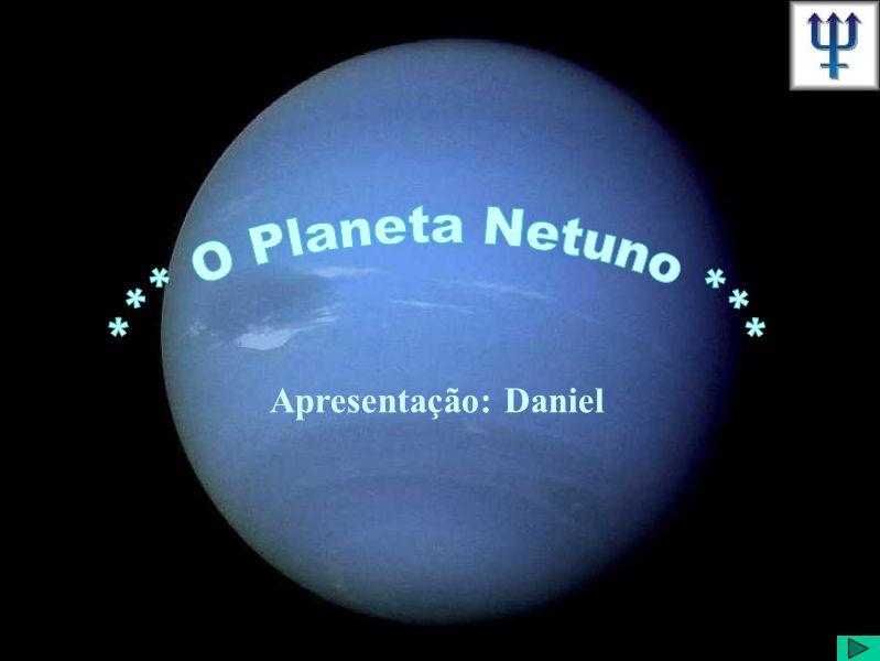 *** O Planeta Netuno ***