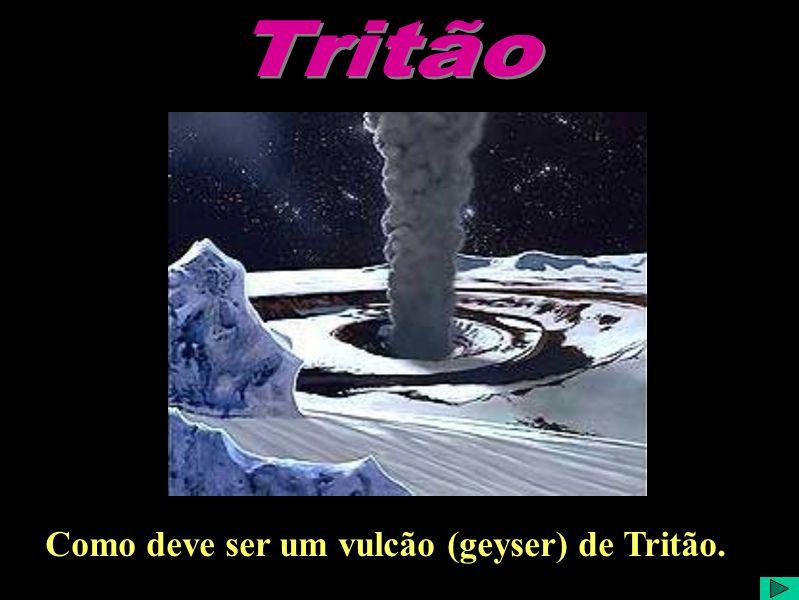 Tritão Como deve ser um vulcão (geyser) de Tritão.