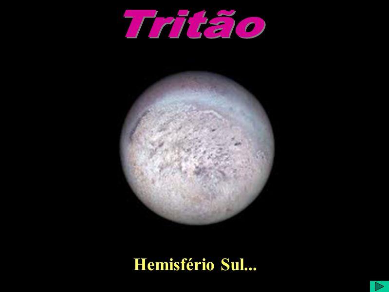 Tritão Hemisfério Sul...