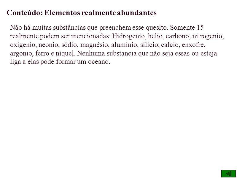 Conteúdo: Elementos realmente abundantes