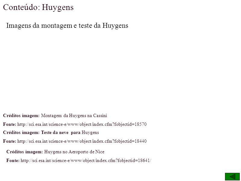 Conteúdo: Huygens Imagens da montagem e teste da Huygens