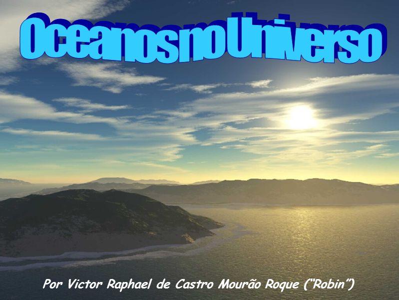 Por Victor Raphael de Castro Mourão Roque ( Robin )