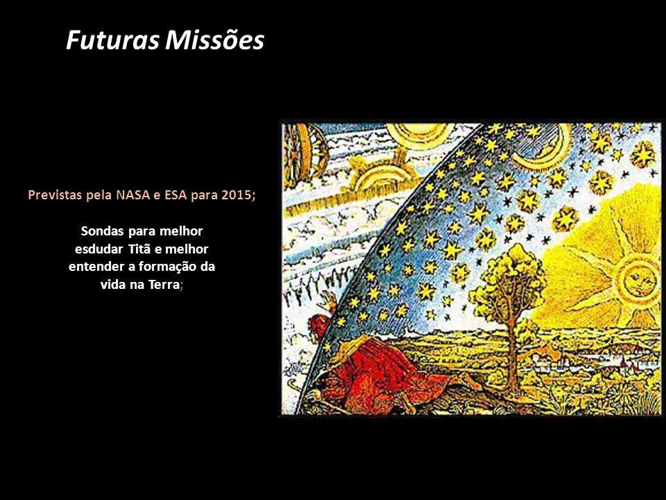 Previstas pela NASA e ESA para 2015;