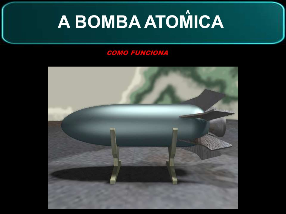 A BOMBA ATOMICA V COMO FUNCIONA