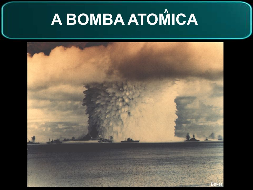 A BOMBA ATOMICA V