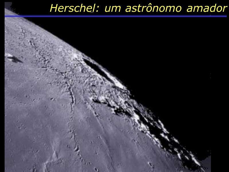 Astronomia Herschel: um astrônomo amador
