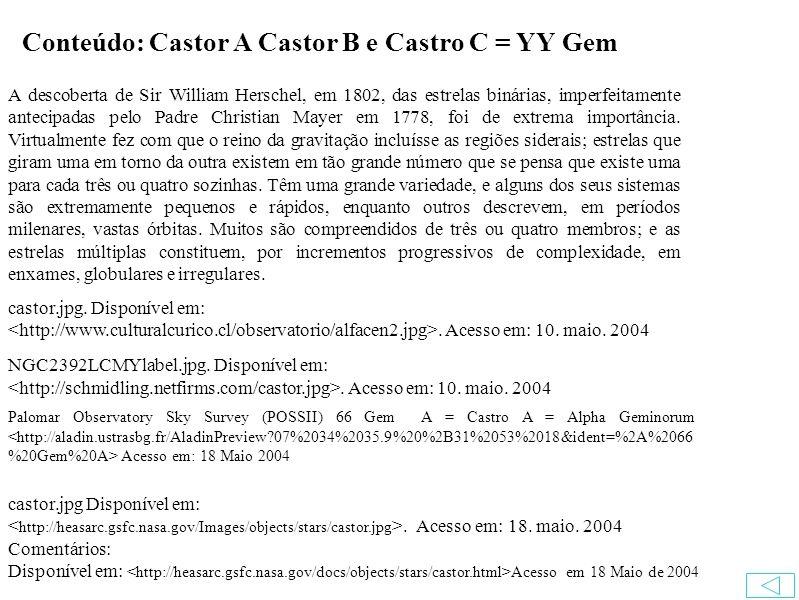 Conteúdo: Castor A Castor B e Castro C = YY Gem