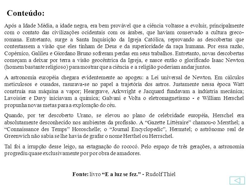 Fonte: livro E a luz se fez. - Rudolf Thiel