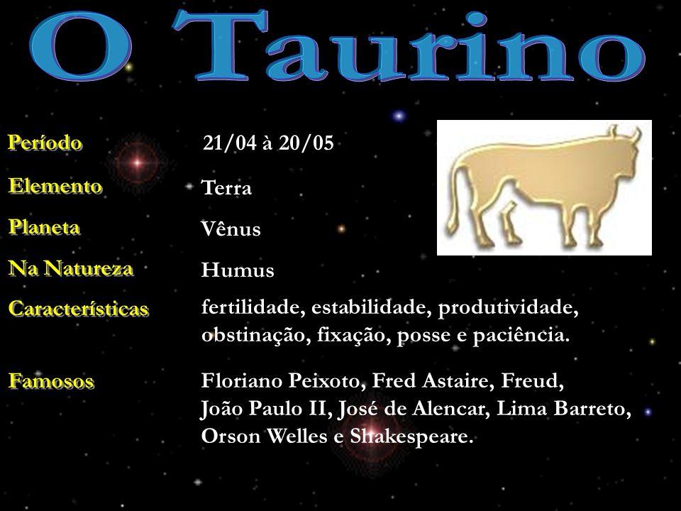 O Taurino Período 21/04 à 20/05 Elemento Planeta Na Natureza