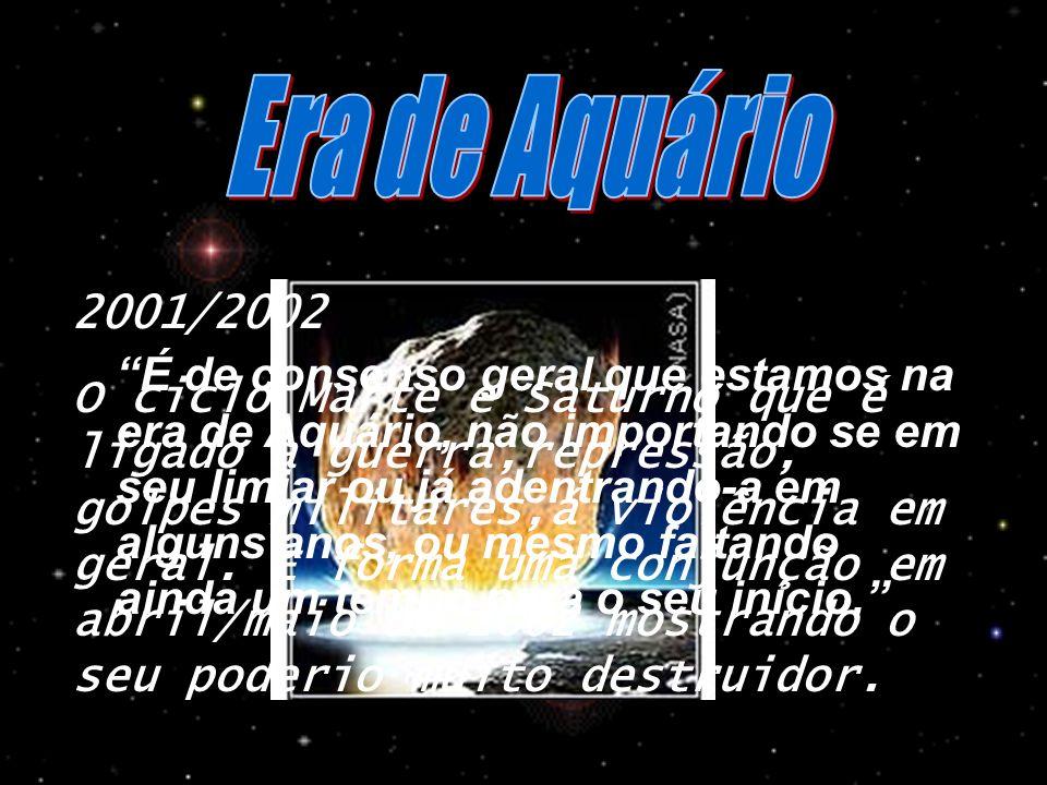 Era de Aquário 2001/2002.