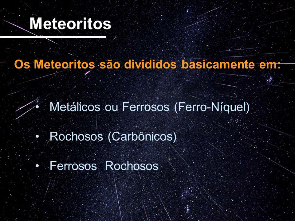 Os Meteoritos são divididos basicamente em: