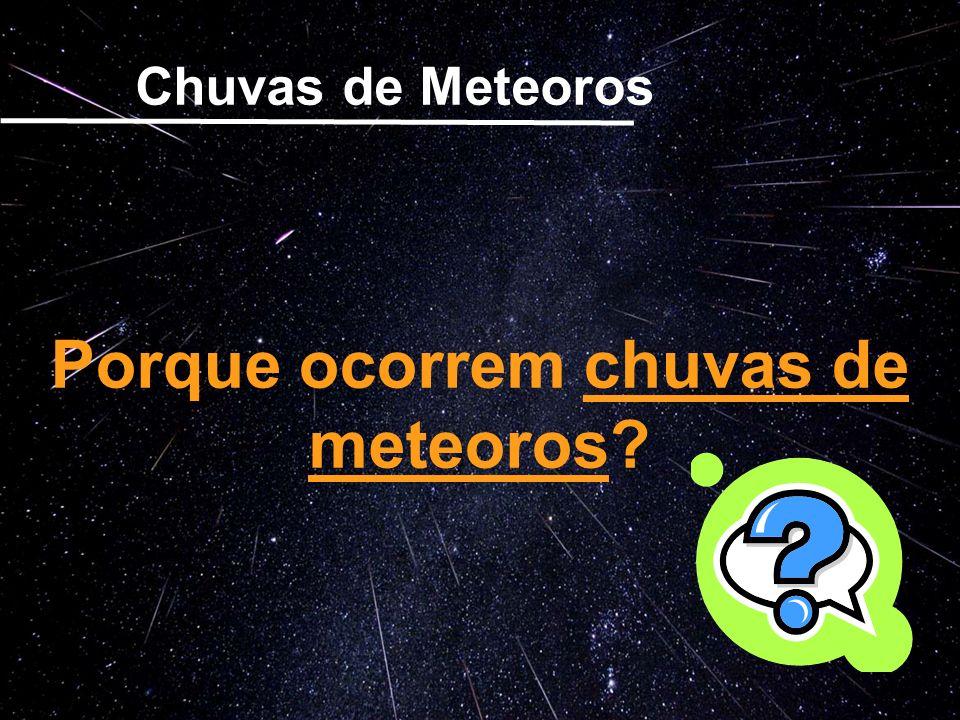 Porque ocorrem chuvas de meteoros
