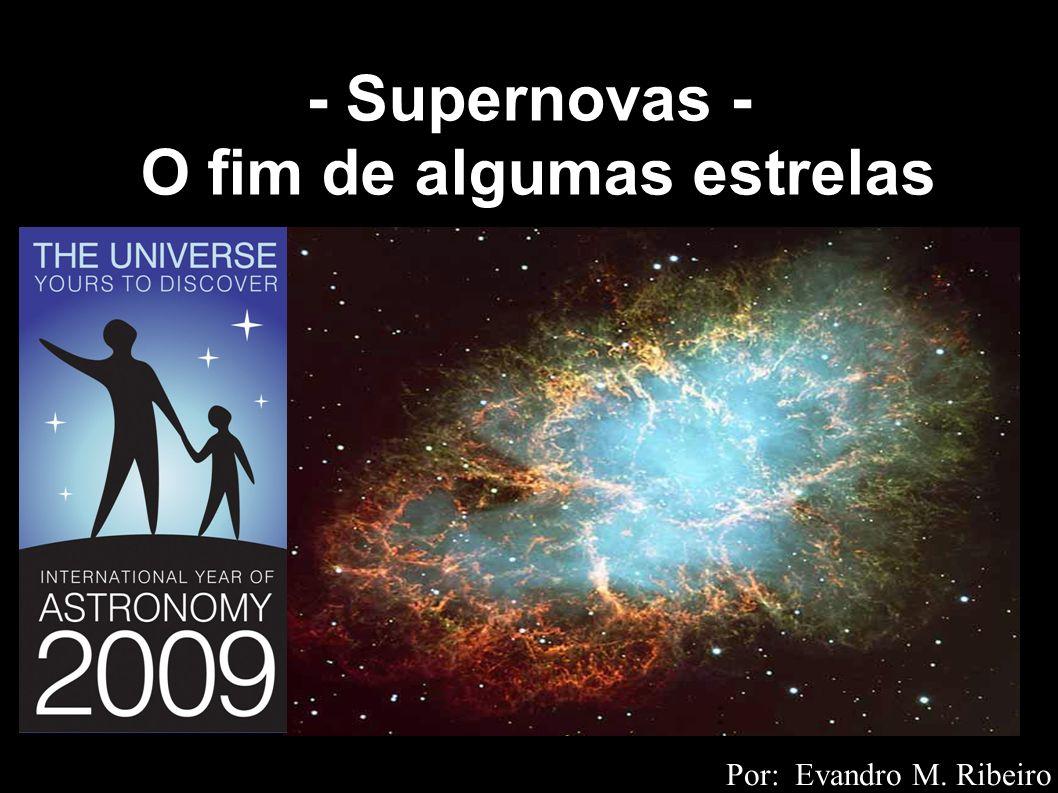 - Supernovas - O fim de algumas estrelas