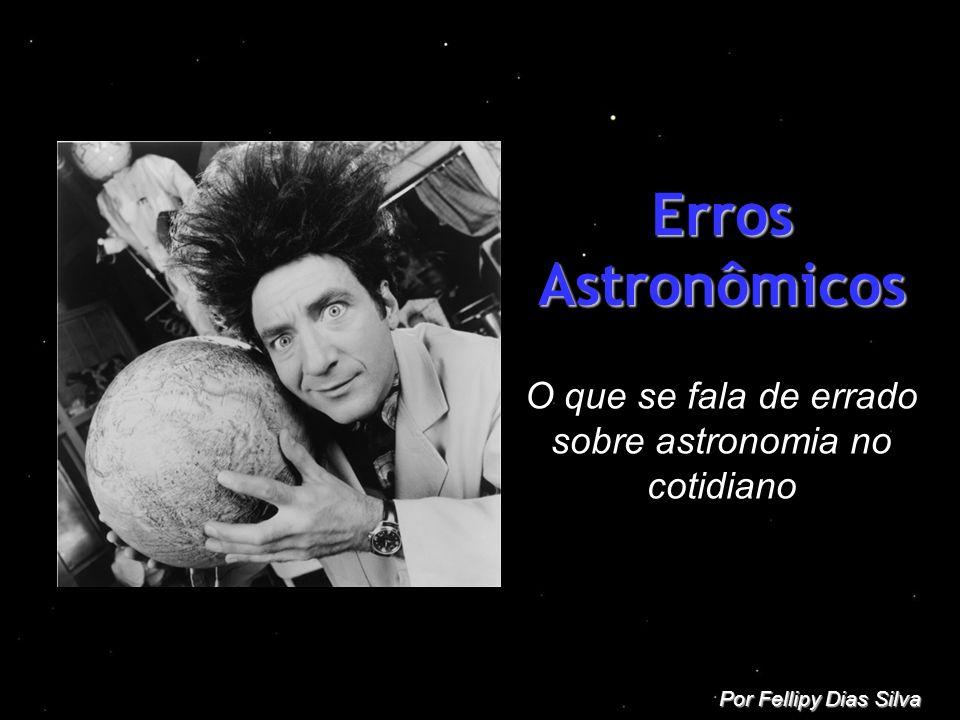 O que se fala de errado sobre astronomia no cotidiano