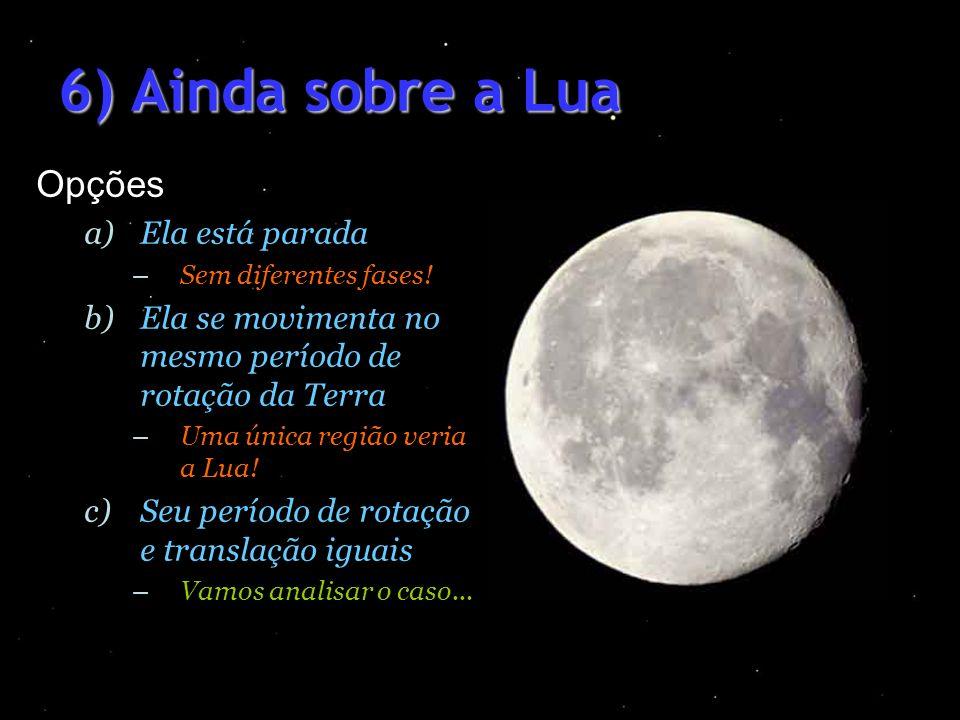 6) Ainda sobre a Lua Opções Ela está parada