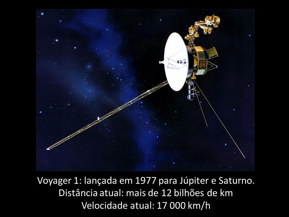 Voyager 1: lançada em 1977 para Júpiter e Saturno