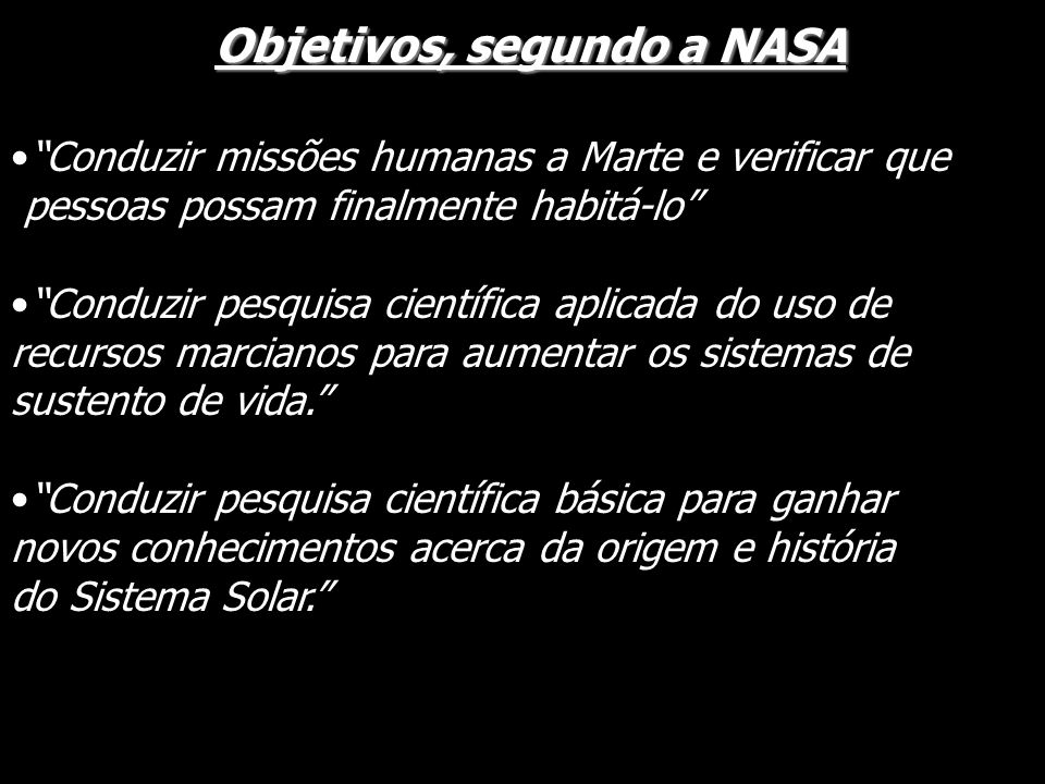 Objetivos, segundo a NASA
