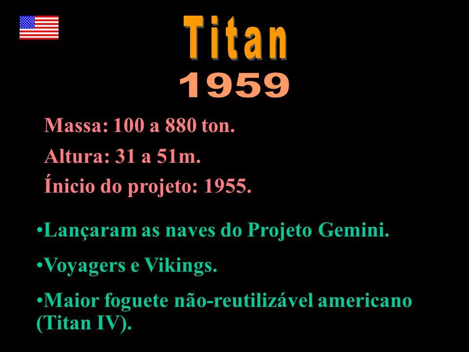Titan 1959 Massa: 100 a 880 ton. Altura: 31 a 51m.