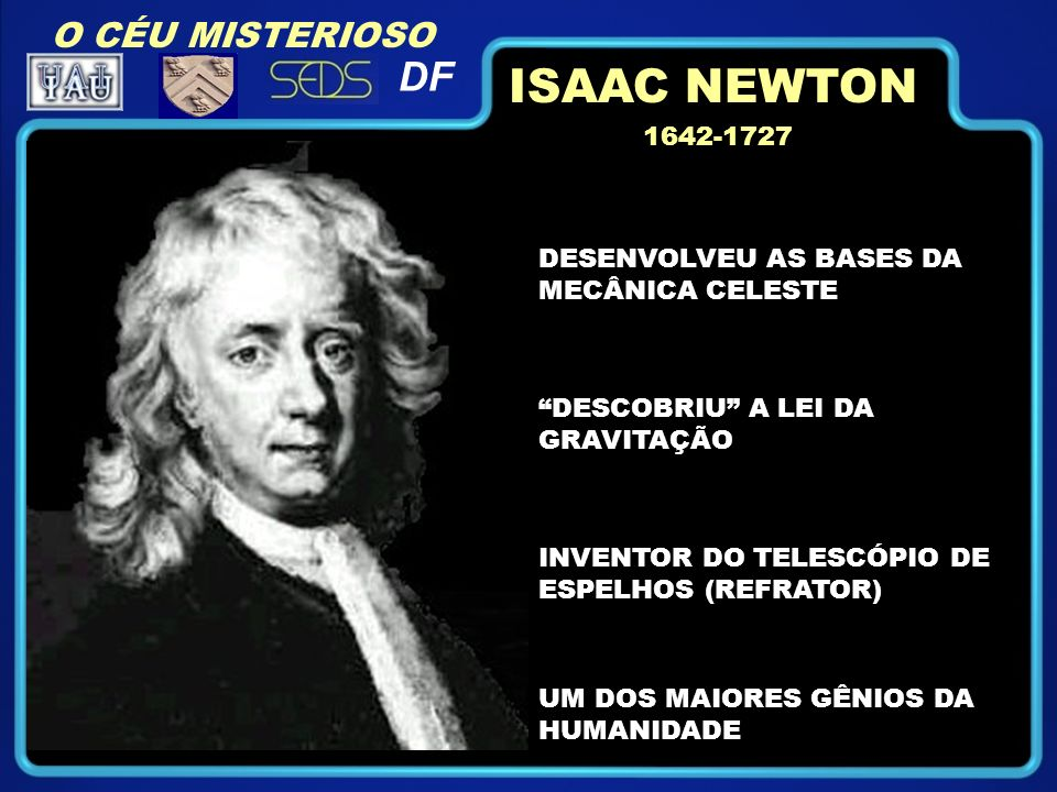 ISAAC NEWTON DF O CÉU MISTERIOSO 1642-1727