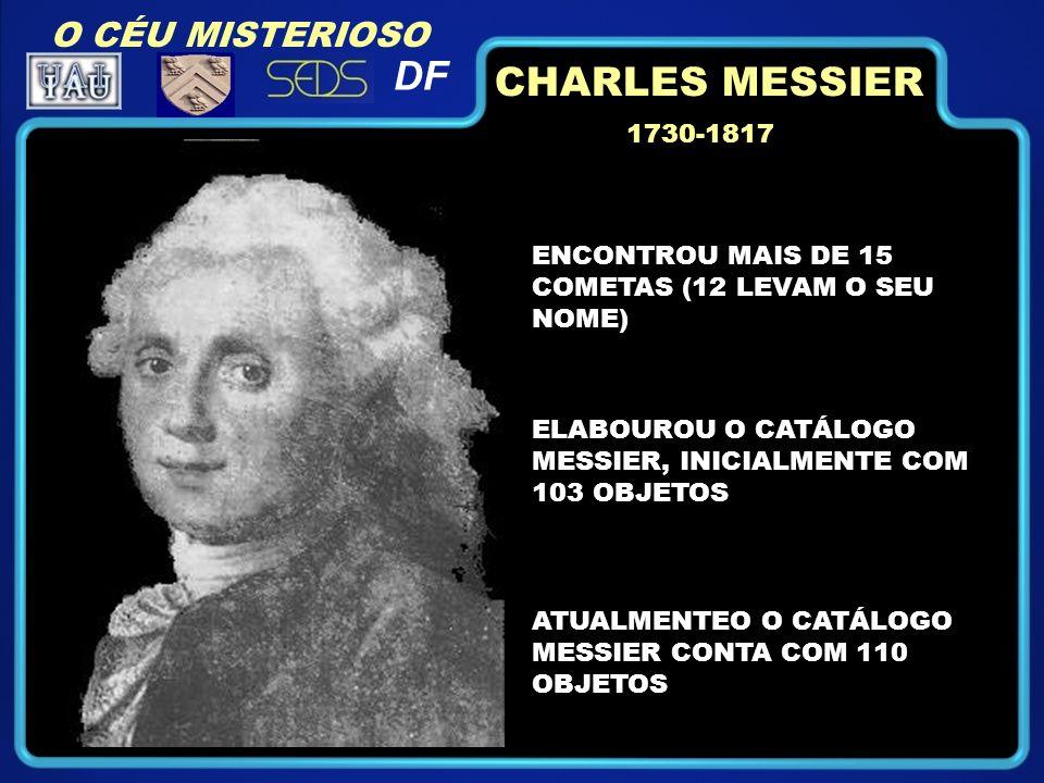 DF CHARLES MESSIER O CÉU MISTERIOSO 1730-1817 1730-1817