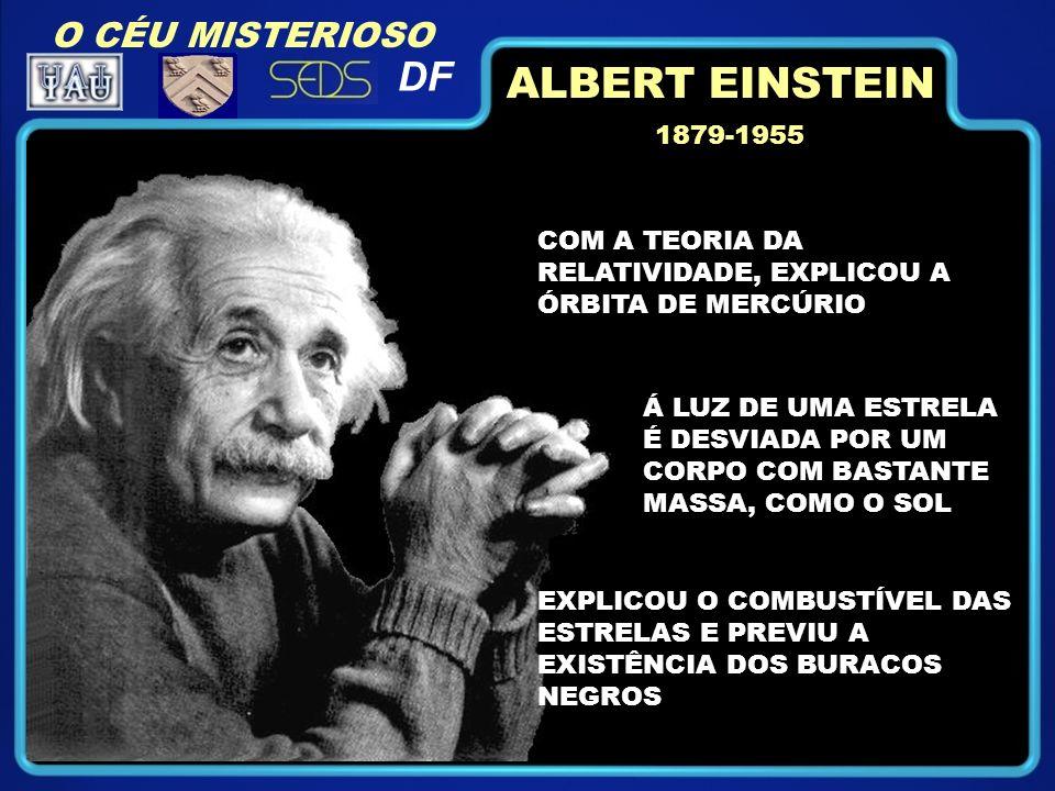 ALBERT EINSTEIN DF O CÉU MISTERIOSO 1879-1955