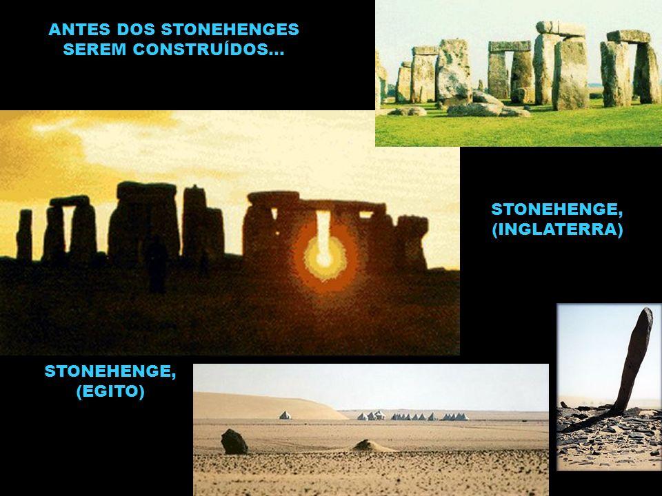 ANTES DOS STONEHENGES SEREM CONSTRUÍDOS...