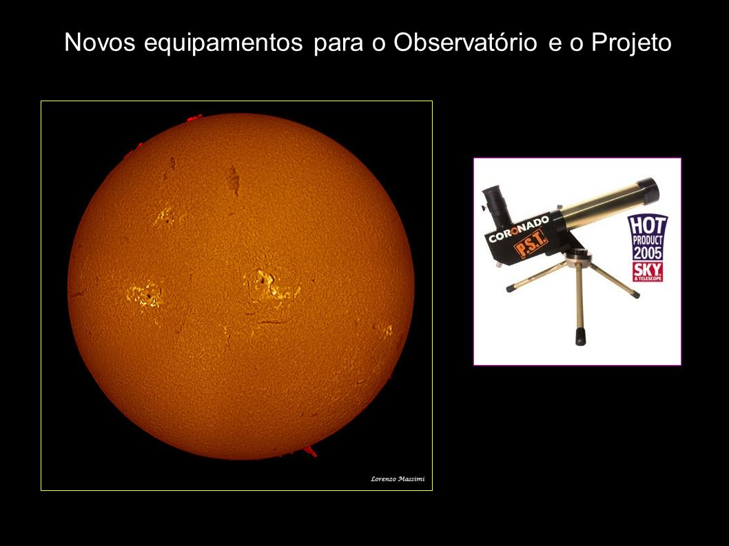 Novos equipamentos para o Observatório e o Projeto