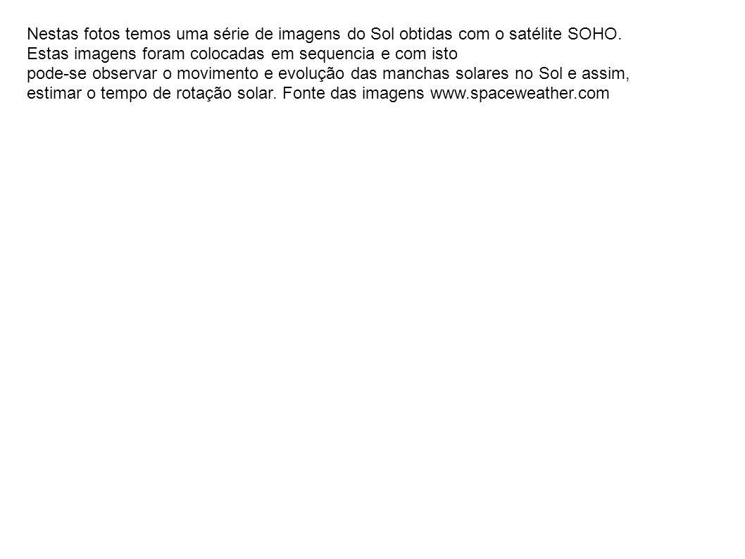 Nestas fotos temos uma série de imagens do Sol obtidas com o satélite SOHO.