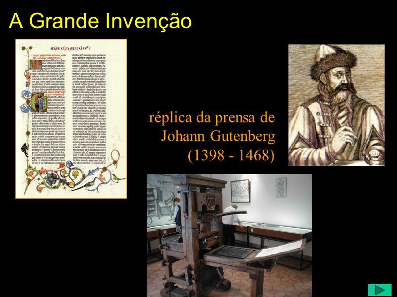 A Grande Invenção réplica da prensa de Johann Gutenberg (1398 - 1468)