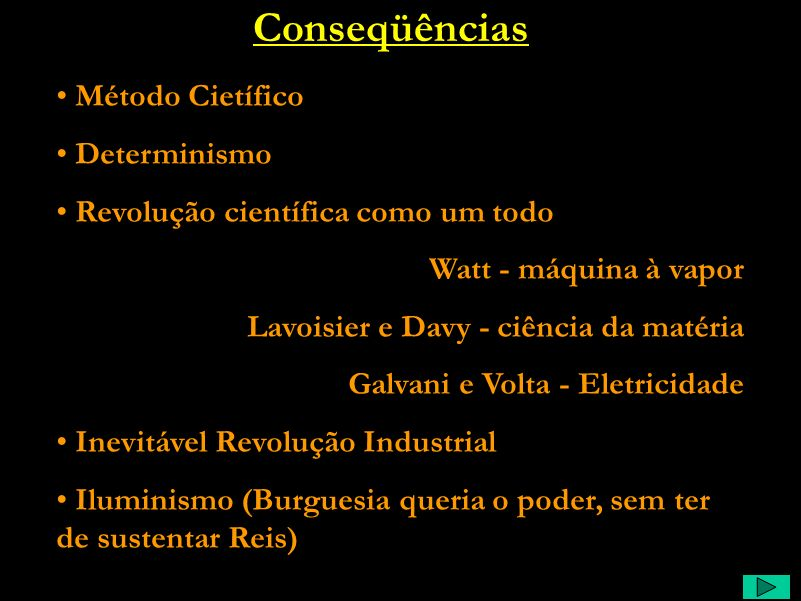 Conseqüências Método Cietífico Determinismo