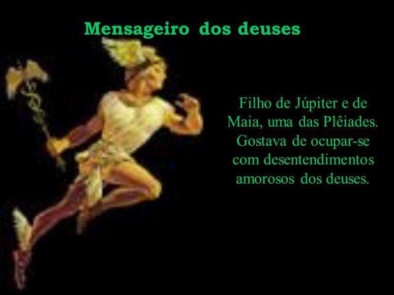Mensageiro dos deuses Filho de Júpiter e de Maia, uma das Plêiades.