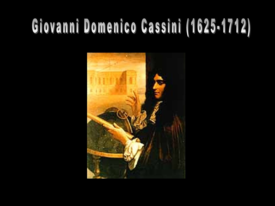 Giovanni Domenico Cassini (1625-1712)