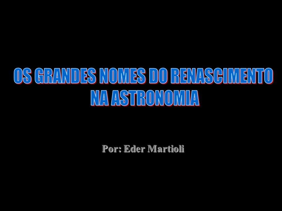 OS GRANDES NOMES DO RENASCIMENTO
